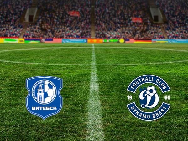 Phân tích kèo Vitebsk vs Dinamo Brest 22h00, 18/04 (VĐQG Belarus)