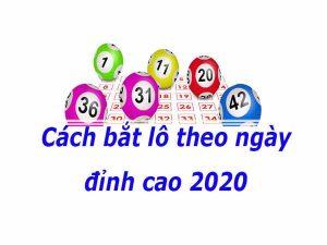 Cách bắt lô chuẩn theo ngày mới nhất 2020