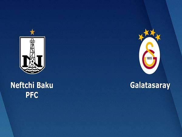 Phân tích kèo Neftchi Baku vs Galatasaray 23h00, 17/09 - Cúp C2 châu Âu