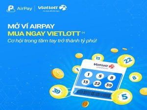 Hướng dẫn chi tiết cách mua vé vietlott qua airpay