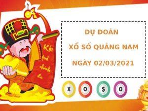 Dự đoán kết quả XS Quảng Nam Vip ngày 02/03/2021