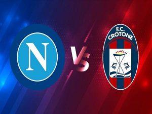 Phân tích kèo Napoli vs Crotone – 20h00 03/04, VĐQG Italia
