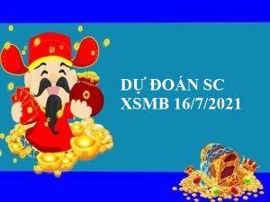 Dự đoán soi cầu KQXSMB 16/7/2021 thứ 6